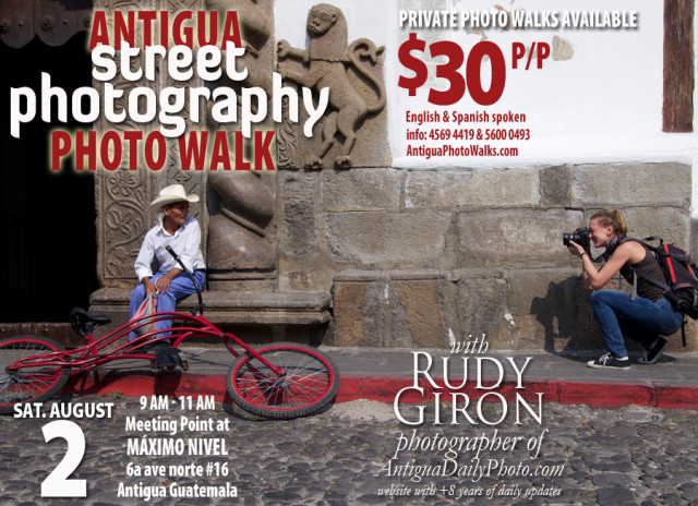 PHOTO WALK: Street Photography in Antigua Guatemala with photographer Rudy Giron, August 2, 2014
