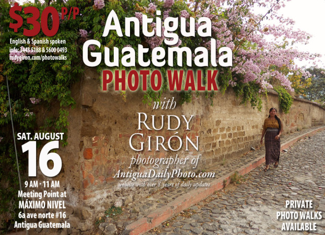 PHOTO WALK: The secrets of Antigua Guatemala, August 16, 2014 with photographer Rudy Giron