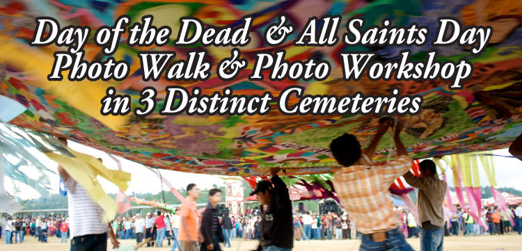 Make your reservation for the Day of the Dead Photography Workshop and Photo Walk with Photographer Rudy Giron